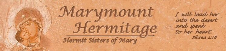 Marymount Hermitage - Hermit Sisters of Mary